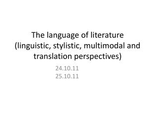 The language of literature (linguistic, stylistic, multimodal and translation perspectives)