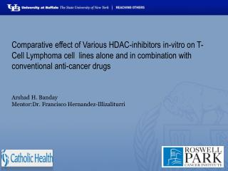 Comparative effect of Various HDAC-inhibitors in-vitro on T-Cell Lymphoma cell  lines alone and in combination with conv
