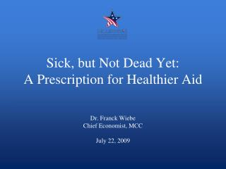 Sick, but Not Dead Yet: A Prescription for Healthier Aid