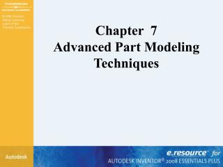 Chapter  7 Advanced Part Modeling Techniques