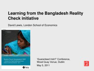 Learning from the Bangladesh Reality Check initiative  David Lewis, London School of Economics