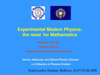 Experimental Modern Physics:  the need  for Mathematics