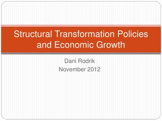 Structural Transformation Policies and Economic Growth