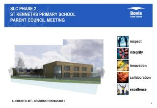 SLC PHASE 2  ST KENNETHS PRIMARY SCHOOL PARENT COUNCIL MEETING