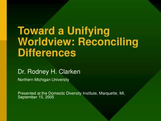 Toward a Unifying Worldview: Reconciling Differences