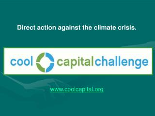 Direct action against the climate crisis. www.coolcapital.org