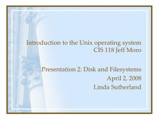 Introduction to the Unix operating system CIS 118 Jeff Moro