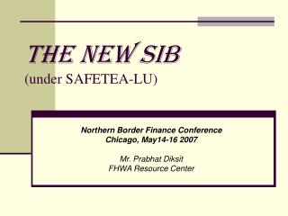 The New SIB (under SAFETEA-LU)