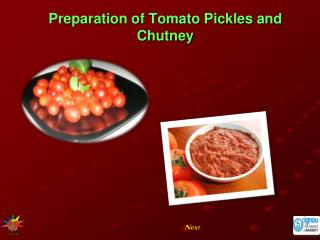 Preparation of Tomato Pickles and Chutney