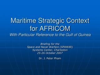 Maritime Strategic Context for AFRICOM With Particular Reference to the Gulf of Guinea