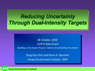 Reducing Uncertainty Through Dual-Intensity Targets