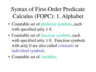 Syntax of First-Order Predicate Calculus (FOPC): 1. Alphabet