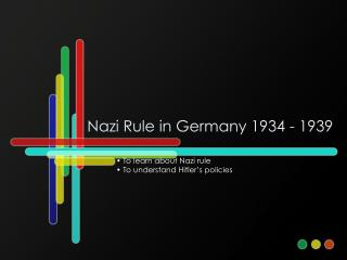 Nazi Rule in Germany 1934 - 1939