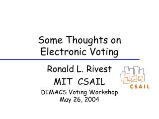 Some Thoughts on  Electronic Voting