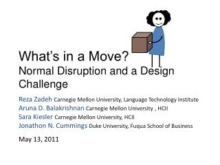 What s in a Move  Normal Disruption and a Design Challenge