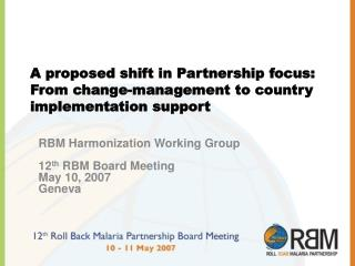 A proposed shift in Partnership focus: From change-management to country implementation support
