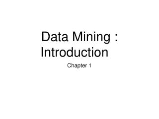 Data Mining : Introduction