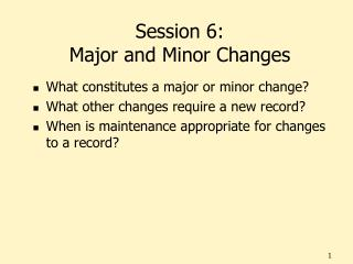 Session 6: Major and Minor Changes