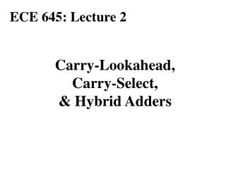 Carry-Lookahead, Carry-Select, & Hybrid Adders