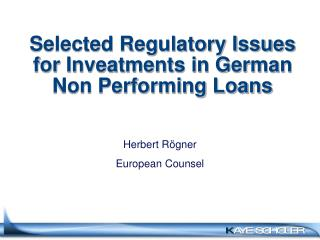 Selected Regulatory Issues for Inveatments in German Non Performing Loans