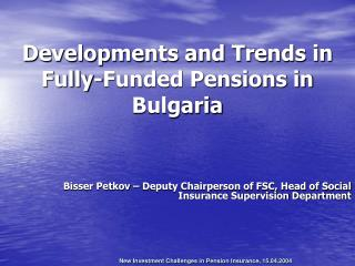 Developments and Trends in Fully - Funded Pensions in Bulgaria