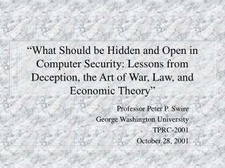 What Should be Hidden and Open in Computer Security: Lessons from Deception, the Art of War, Law, and Economic Theory