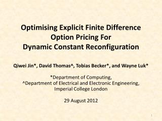Optimising Explicit Finite Difference Option Pricing For  Dynamic Constant Reconfiguration