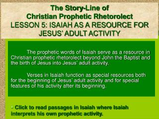 The Story-Line of Christian Prophetic Rhetorolect LESSON 5: ISAIAH AS A RESOURCE FOR JESUS' ADULT ACTIVITY
