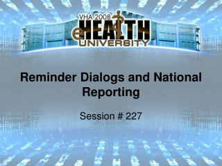 Reminder Dialogs and National Reporting