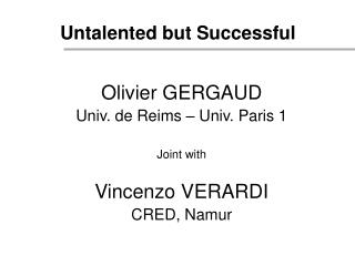 Untalented but Successful