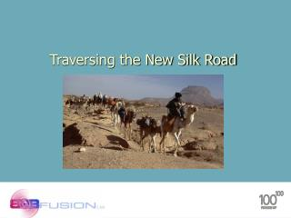 Traversing the New Silk Road