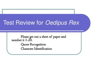 Test Review for  Oedipus Rex