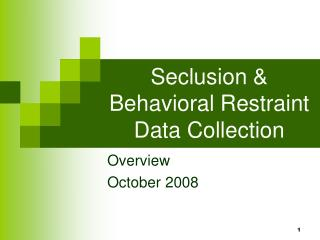 Seclusion & Behavioral Restraint Data Collection