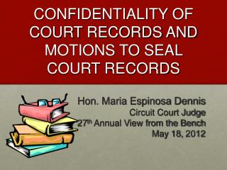 CONFIDENTIALITY OF COURT RECORDS AND  MOTIONS TO SEAL COURT RECORDS