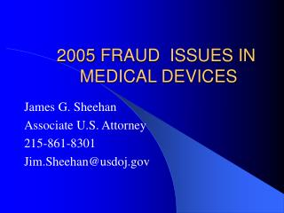 2005 FRAUD  ISSUES IN   MEDICAL DEVICES