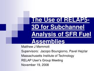 The Use of RELAP5-3D for Subchannel Analysis of SFR Fuel Assemblies