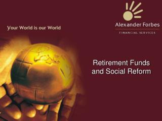 Retirement Funds and Social Reform