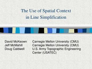 The Use of Spatial Context  in Line Simplification