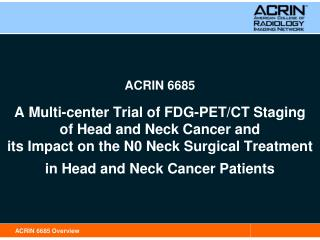 ACRIN 6685   A Multi-center Trial of FDG-PET