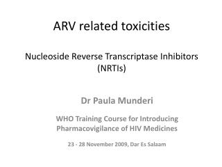 ARV related toxicities Nucleoside Reverse Transcriptase Inhibitors (NRTIs)