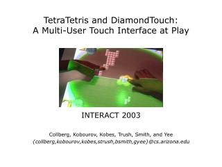 TetraTetris and DiamondTouch:  A Multi-User Touch Interface at Play