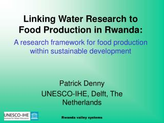 Linking Water Research to Food Production in Rwanda: A research framework for food production within sustainable develop