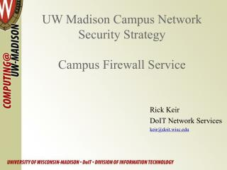 UW Madison Campus Network Security Strategy Campus Firewall Service