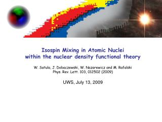 Isospin Mixing in Atomic Nuclei within the nuclear density functional theory  W. Satula, J. Dobaczewski, W. Nazarewicz a