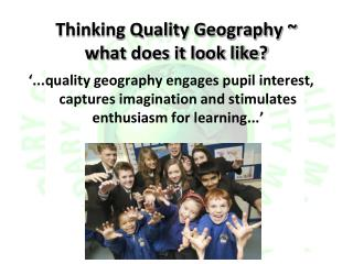 Thinking Quality Geography ~ what does it look like?