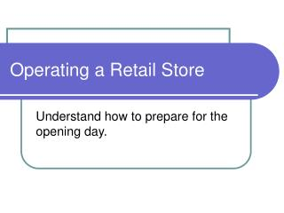 Operating a Retail Store