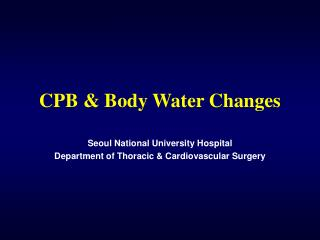 CPB & Body Water Changes