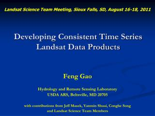 Developing Consistent Time Series Landsat Data Products