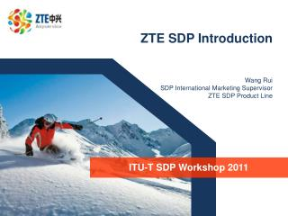 ZTE SDP Introduction       Wang Rui SDP International Marketing Supervisor ZTE SDP Product Line
