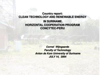 Country report: CLEAN TECHNOLOGY AND RENEWABLE ENERGY IN SURINAME. HORIZONTAL COOPERATION PROGRAM CONCYTEC-PERU